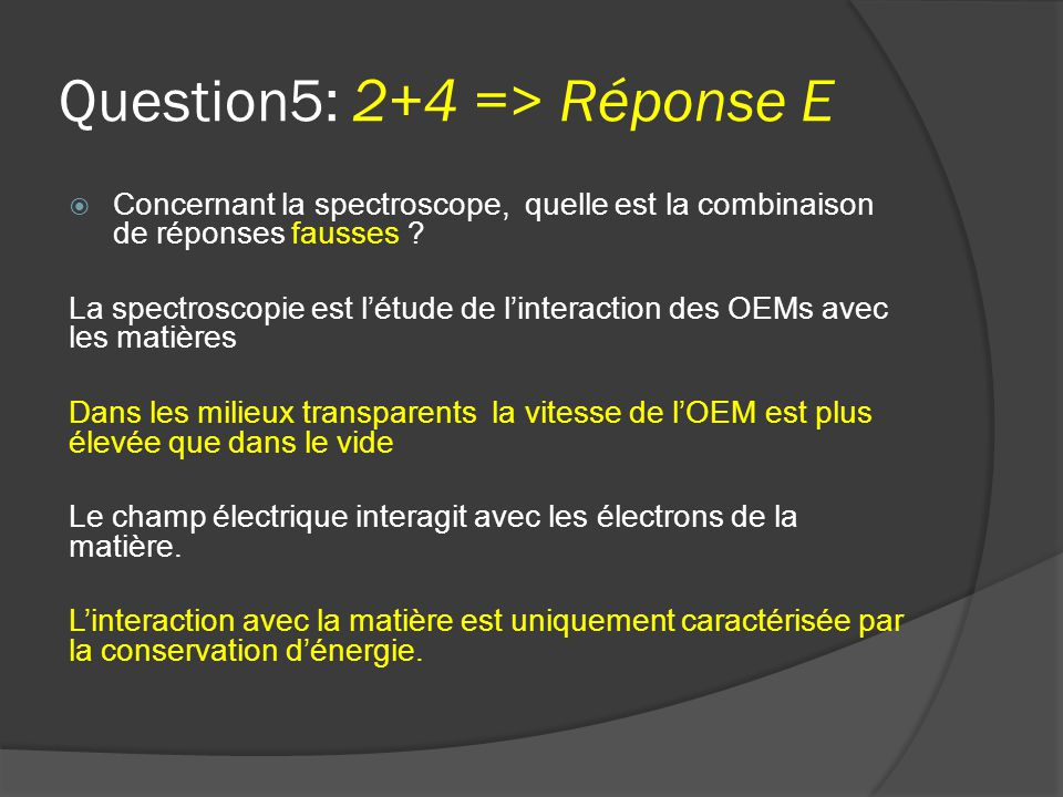 Question5: 2+4 => Réponse E