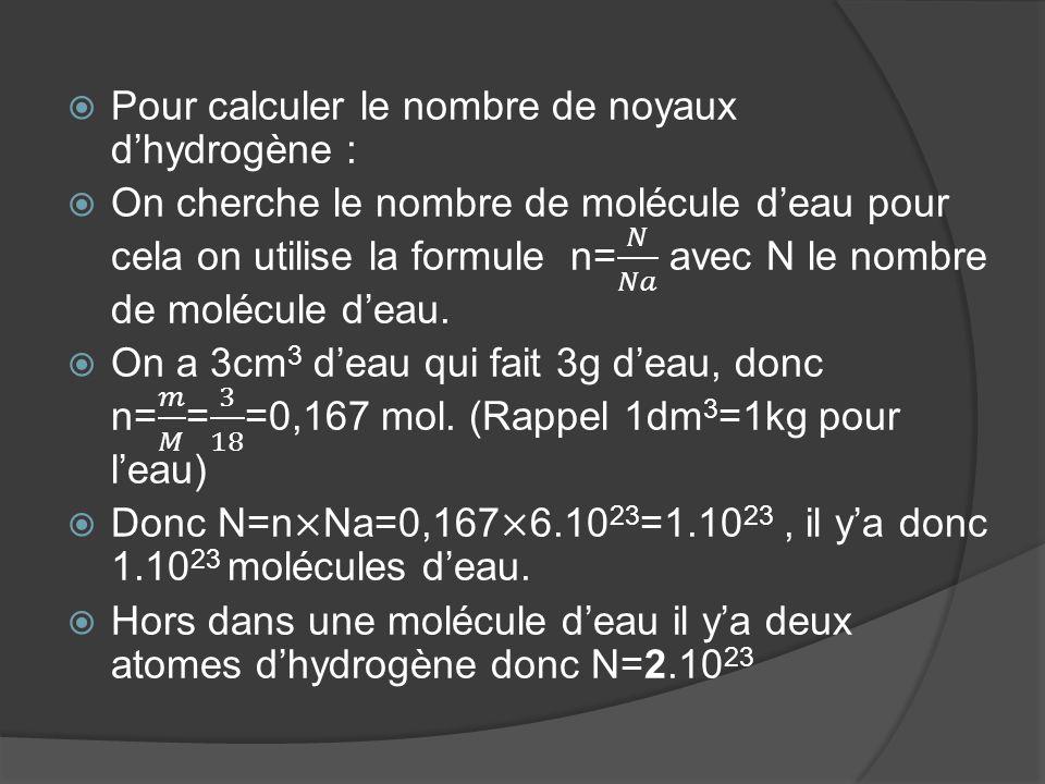 Pour calculer le nombre de noyaux d'hydrogène :