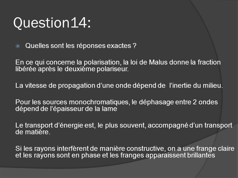 Question14: Quelles sont les réponses exactes