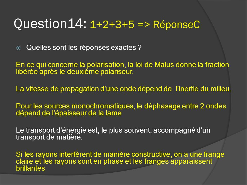 Question14: 1+2+3+5 => RéponseC