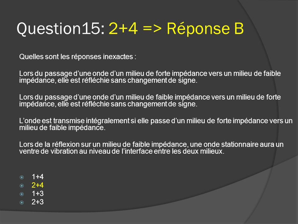 Question15: 2+4 => Réponse B