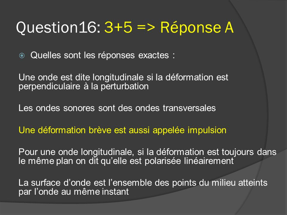 Question16: 3+5 => Réponse A