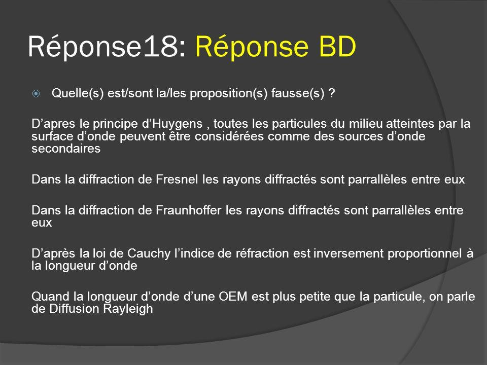 Réponse18: Réponse BD Quelle(s) est/sont la/les proposition(s) fausse(s)