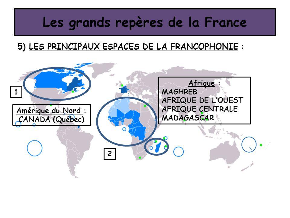 Les grands repères de la France Amérique du Nord : CANADA (Québec)