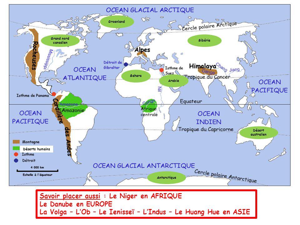 Savoir placer aussi : Le Niger en AFRIQUE Le Danube en EUROPE