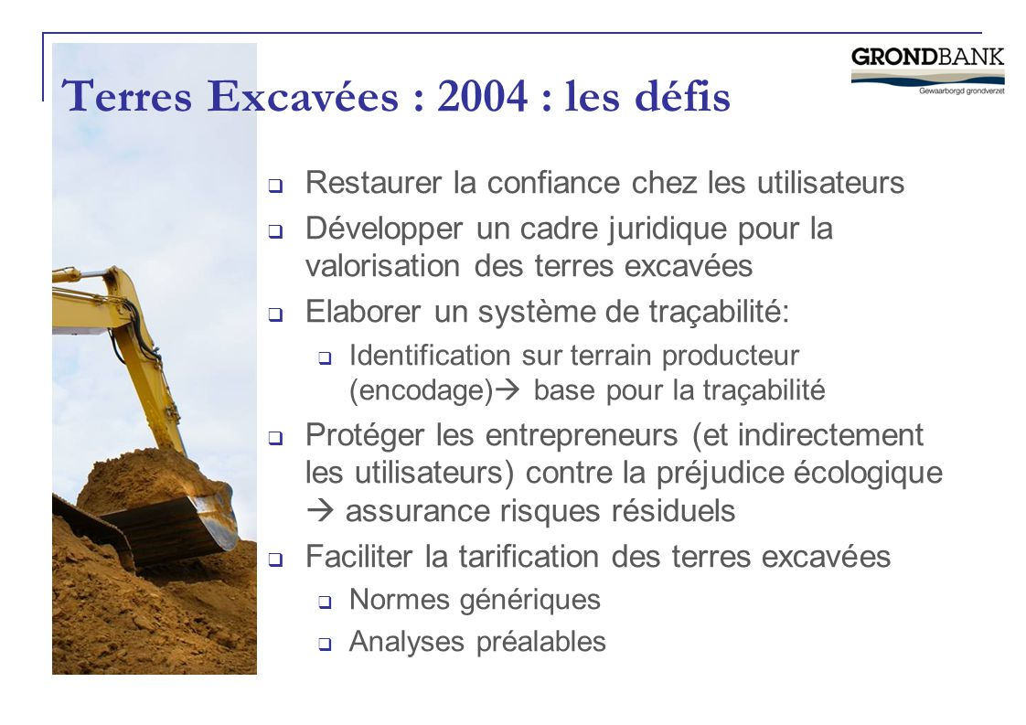 Terres Excavées : 2004 : les défis