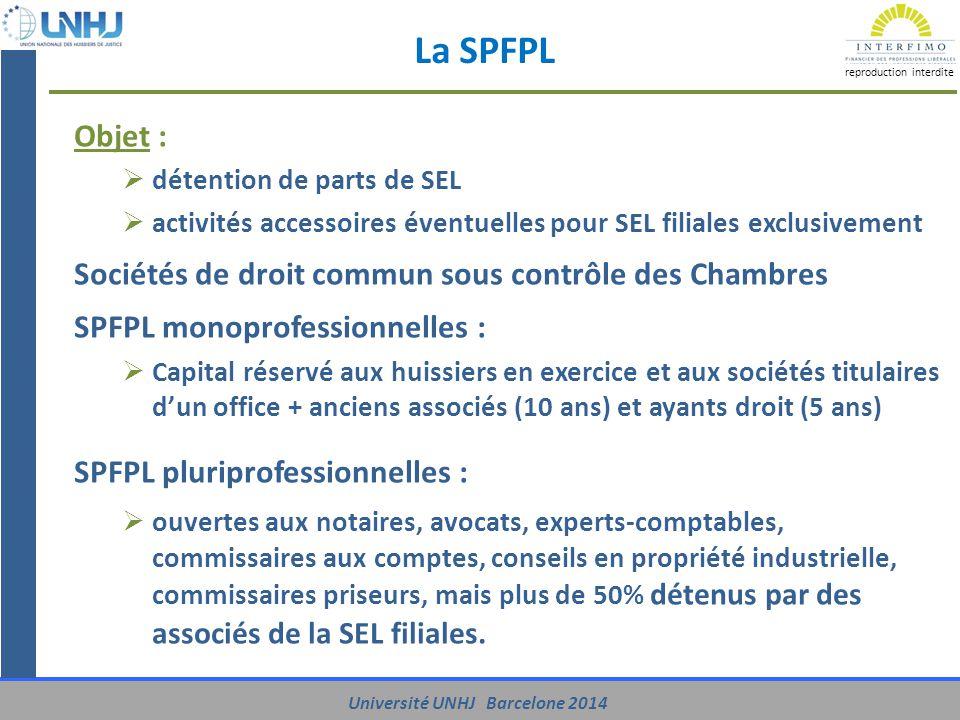 La SPFPL Objet : Sociétés de droit commun sous contrôle des Chambres