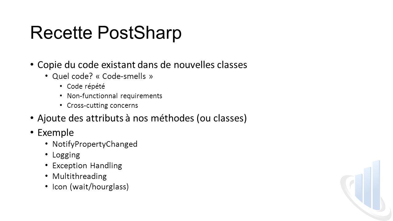 Recette PostSharp Copie du code existant dans de nouvelles classes