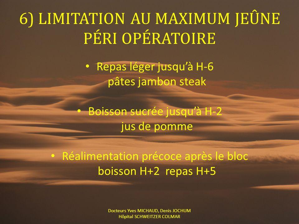 6) LIMITATION AU MAXIMUM JEÛNE PÉRI OPÉRATOIRE