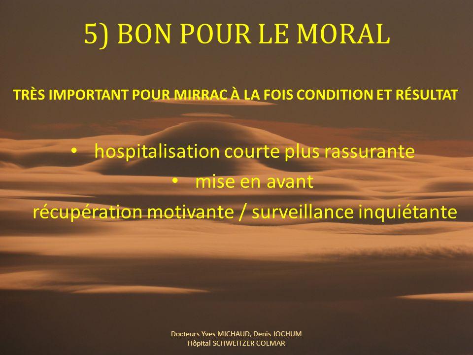 5) BON POUR LE MORAL hospitalisation courte plus rassurante
