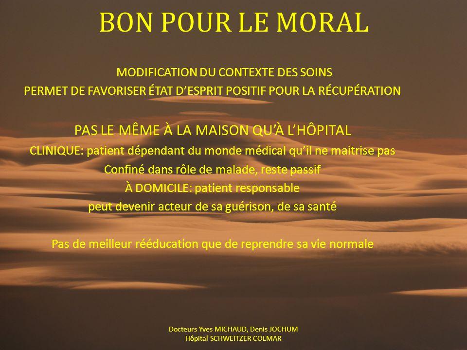 BON POUR LE MORAL PAS LE MÊME À LA MAISON QU'À L'HÔPITAL