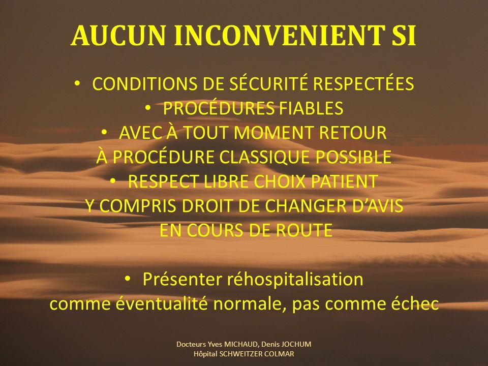 AUCUN INCONVENIENT SI CONDITIONS DE SÉCURITÉ RESPECTÉES