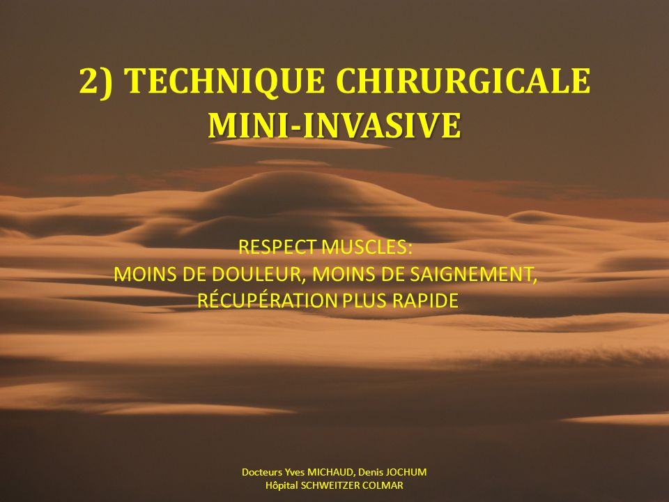2) TECHNIQUE CHIRURGICALE MINI-INVASIVE