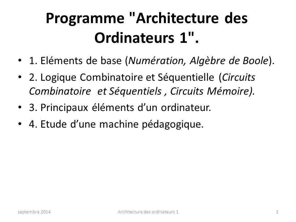 Programme Architecture des Ordinateurs 1 .