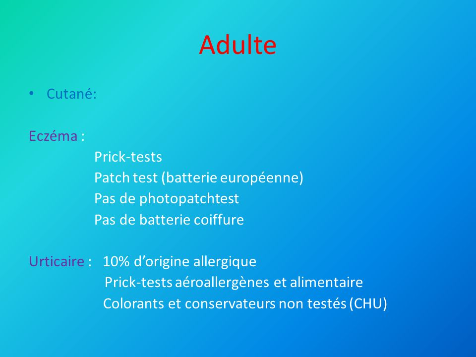 Adulte Cutané: Eczéma : Prick-tests Patch test (batterie européenne)