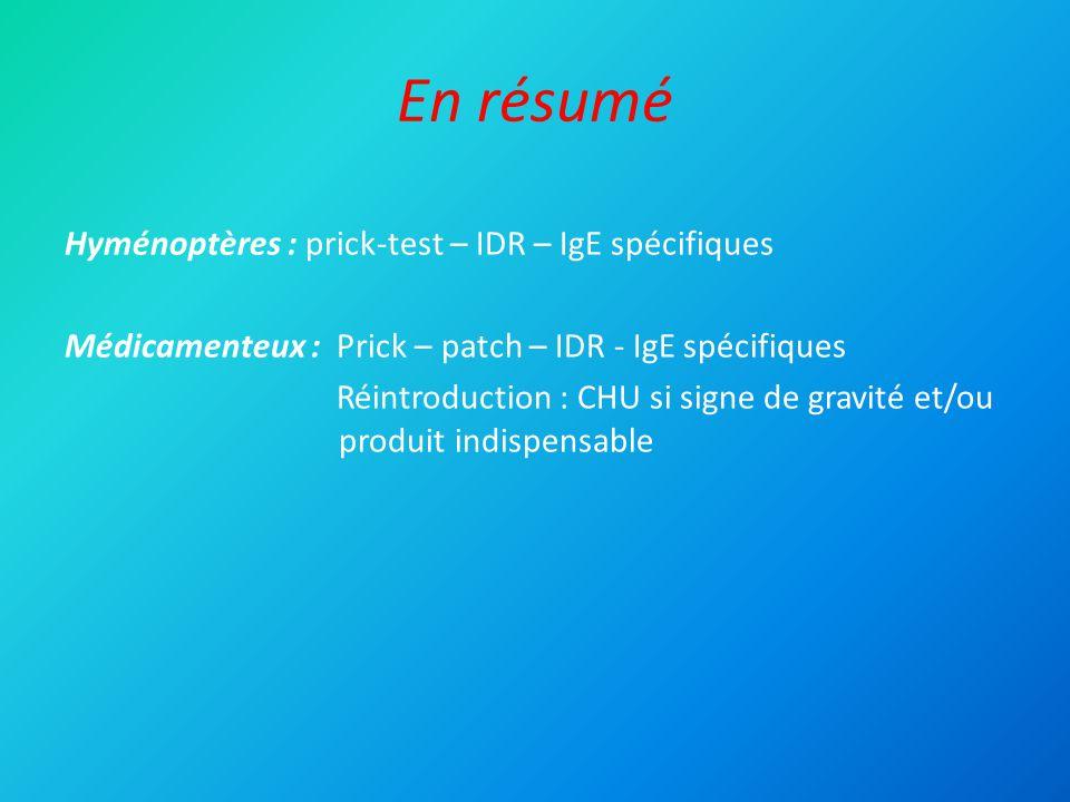 En résumé Hyménoptères : prick-test – IDR – IgE spécifiques