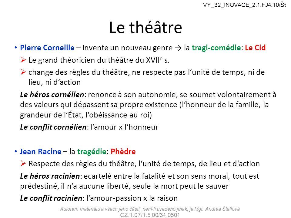 VY_32_INOVACE_2.1.FJ4.10/Št Le théâtre. Pierre Corneille – invente un nouveau genre → la tragi-comédie: Le Cid.