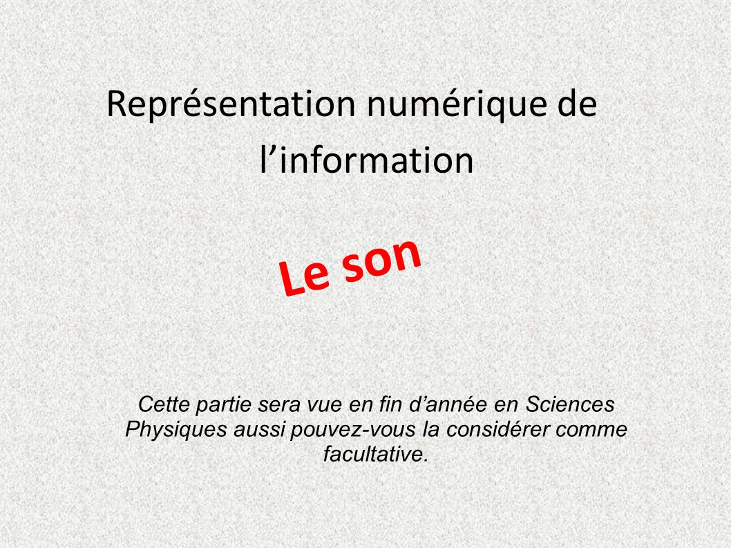 Le son Représentation numérique de l'information