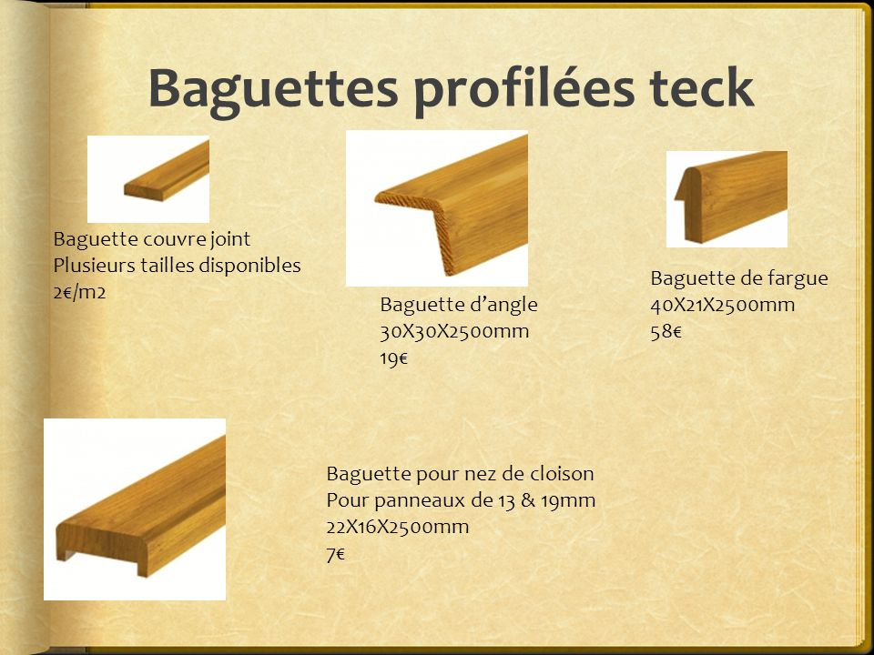 Baguettes profilées teck