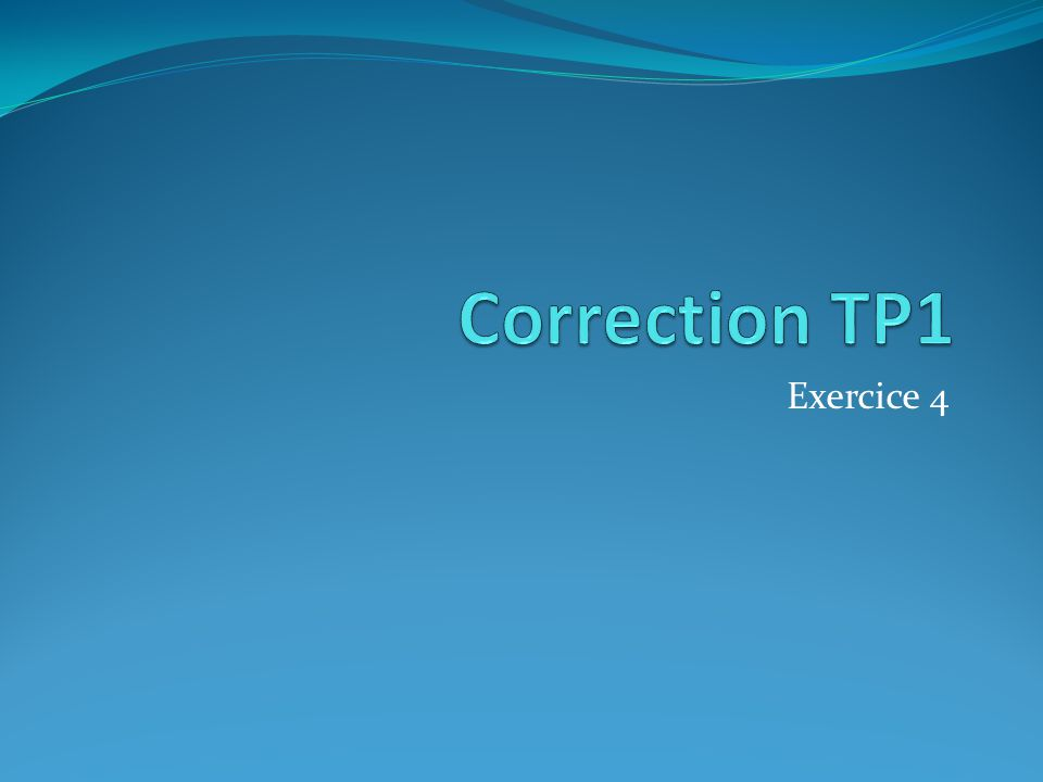 Correction TP1 Exercice 4