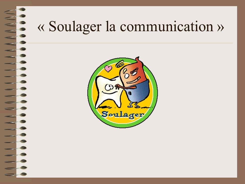 « Soulager la communication »