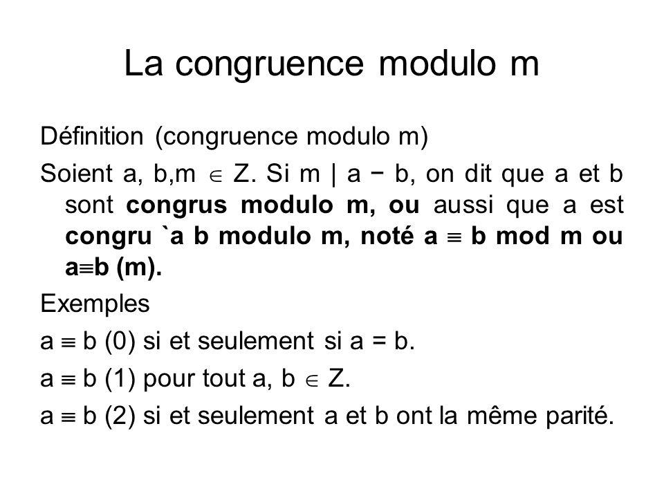 La congruence modulo m Définition (congruence modulo m)