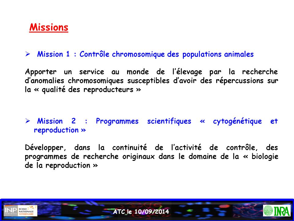 Missions Mission 1 : Contrôle chromosomique des populations animales