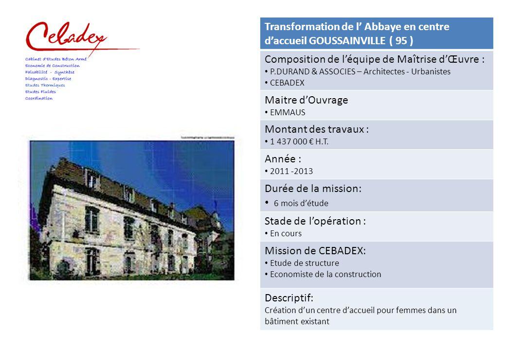 Transformation de l' Abbaye en centre d'accueil GOUSSAINVILLE ( 95 )