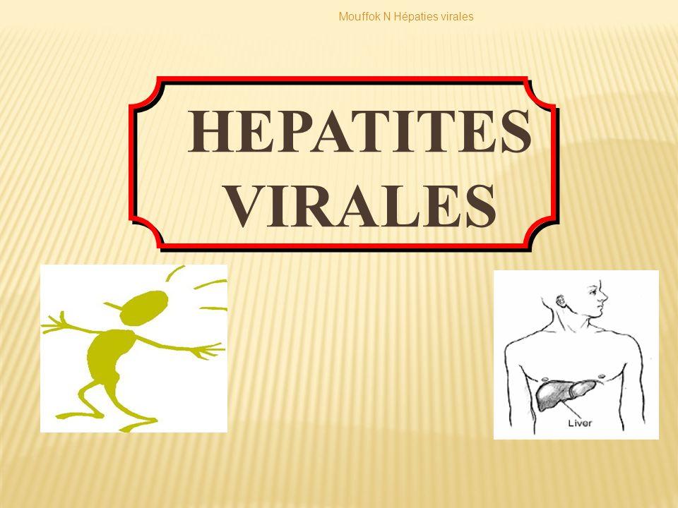 HEPATITES VIRALES Hépatites Virales Mouffok N Infectiologie CHU Oran