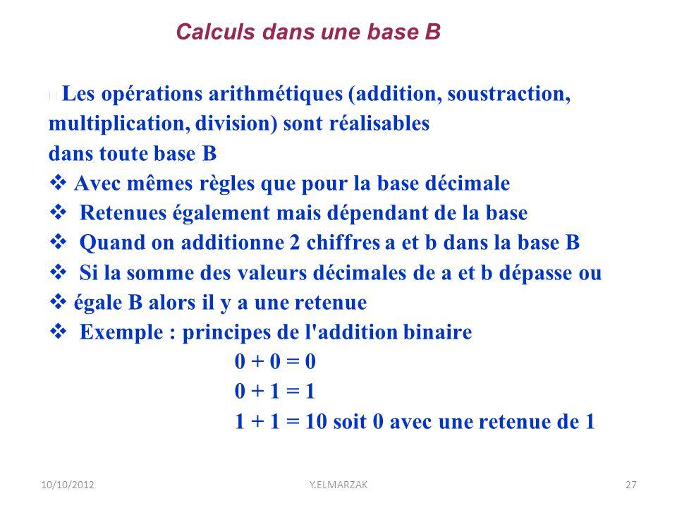 multiplication, division) sont réalisables dans toute base B