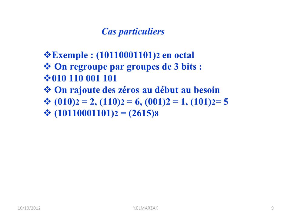 On regroupe par groupes de 3 bits : 010 110 001 101