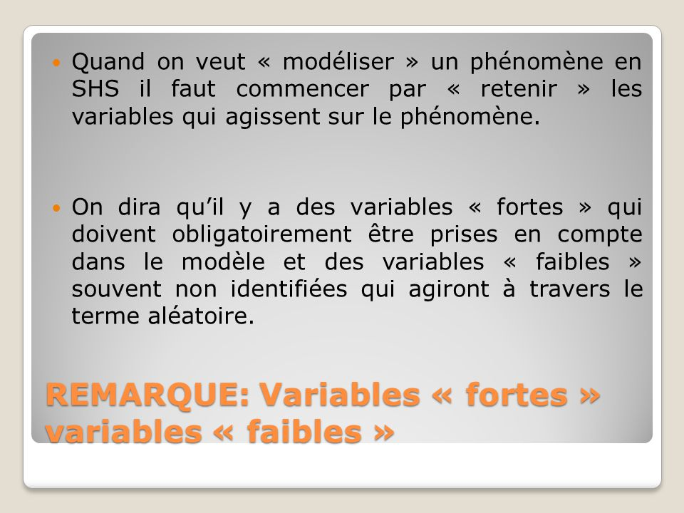 REMARQUE: Variables « fortes » variables « faibles »