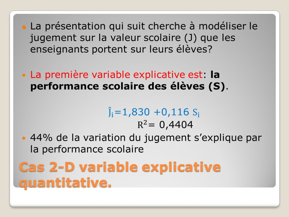Cas 2-D variable explicative quantitative.