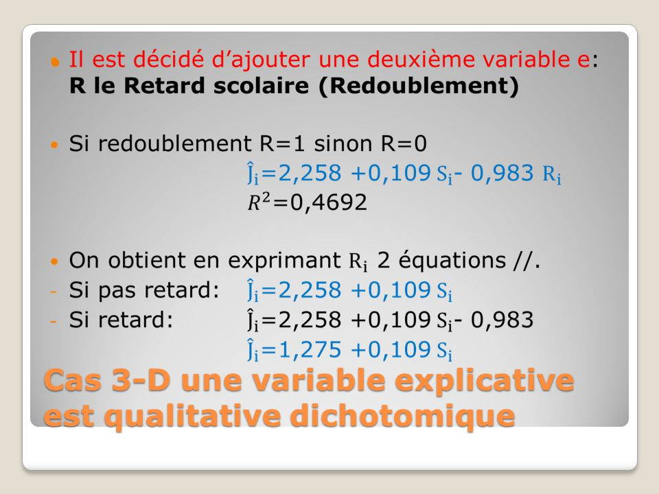Cas 3-D une variable explicative est qualitative dichotomique