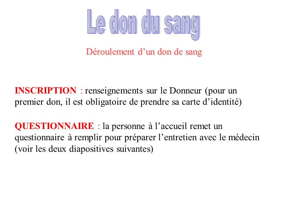 Le don du sang Déroulement d'un don de sang
