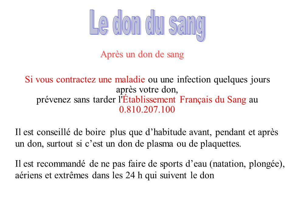 prévenez sans tarder l Établissement Français du Sang au 0.810.207.100