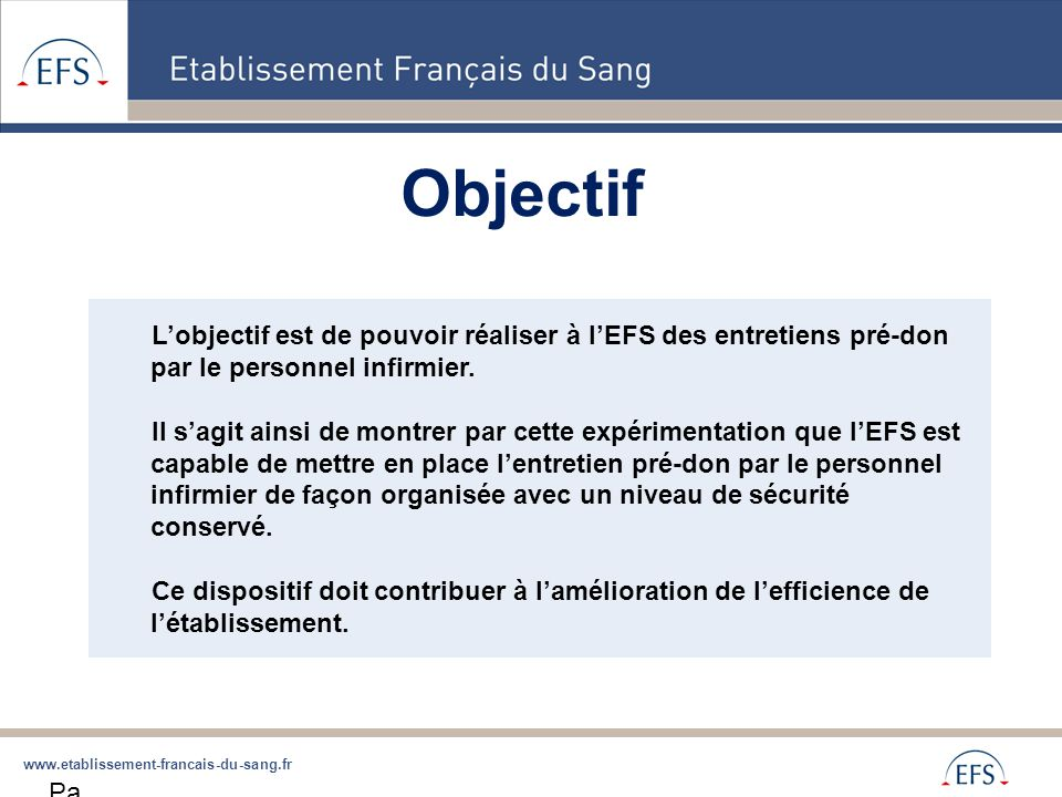 Objectif L'objectif est de pouvoir réaliser à l'EFS des entretiens pré-don par le personnel infirmier.