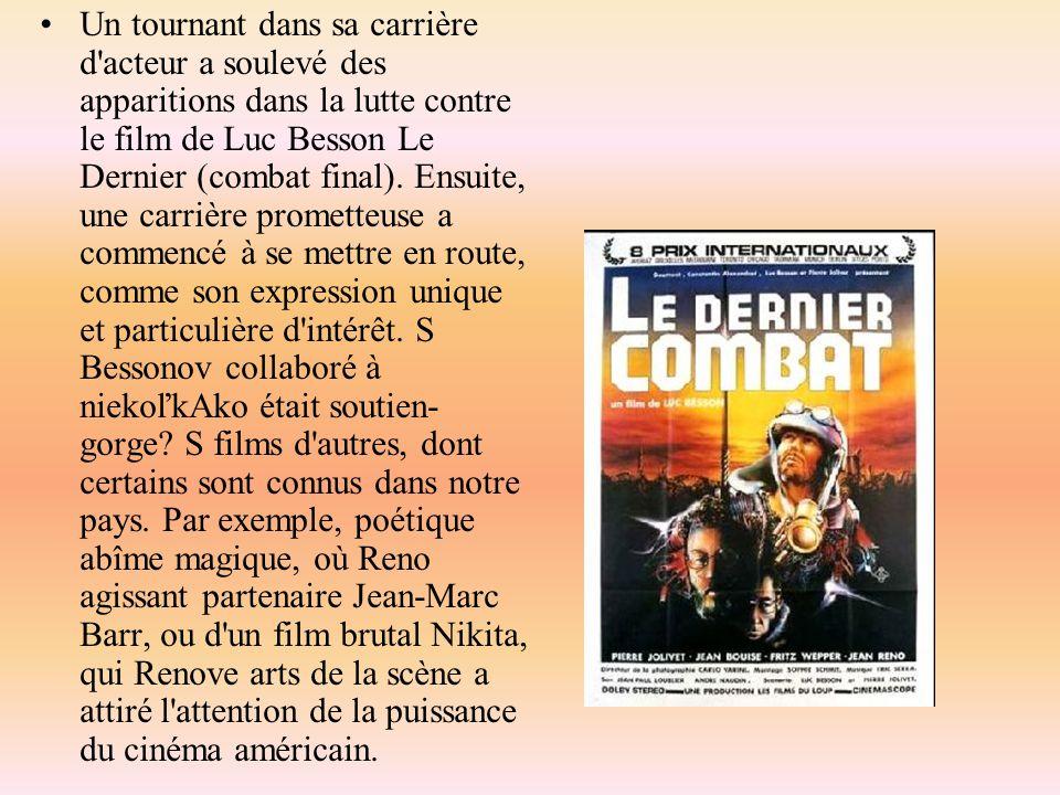 Un tournant dans sa carrière d acteur a soulevé des apparitions dans la lutte contre le film de Luc Besson Le Dernier (combat final).