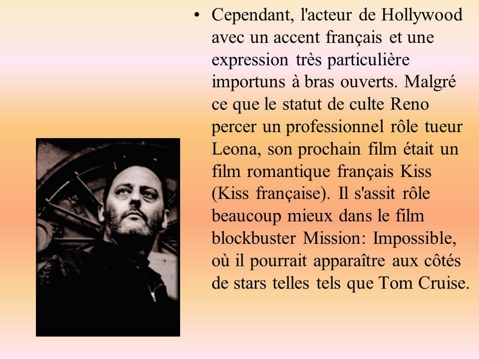 Cependant, l acteur de Hollywood avec un accent français et une expression très particulière importuns à bras ouverts.