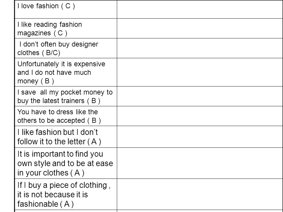 I like fashion but I don't follow it to the letter ( A )