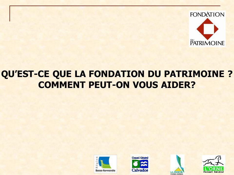 QU'EST-CE QUE LA FONDATION DU PATRIMOINE COMMENT PEUT-ON VOUS AIDER