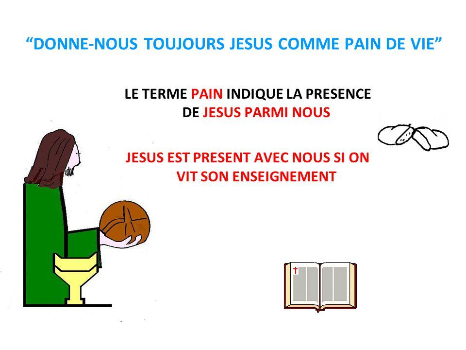 DONNE-NOUS TOUJOURS JESUS COMME PAIN DE VIE