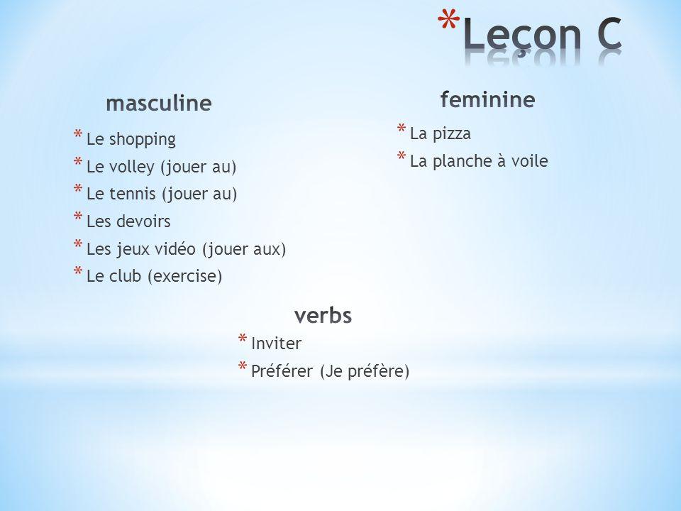 Leçon C feminine masculine verbs La pizza Le shopping