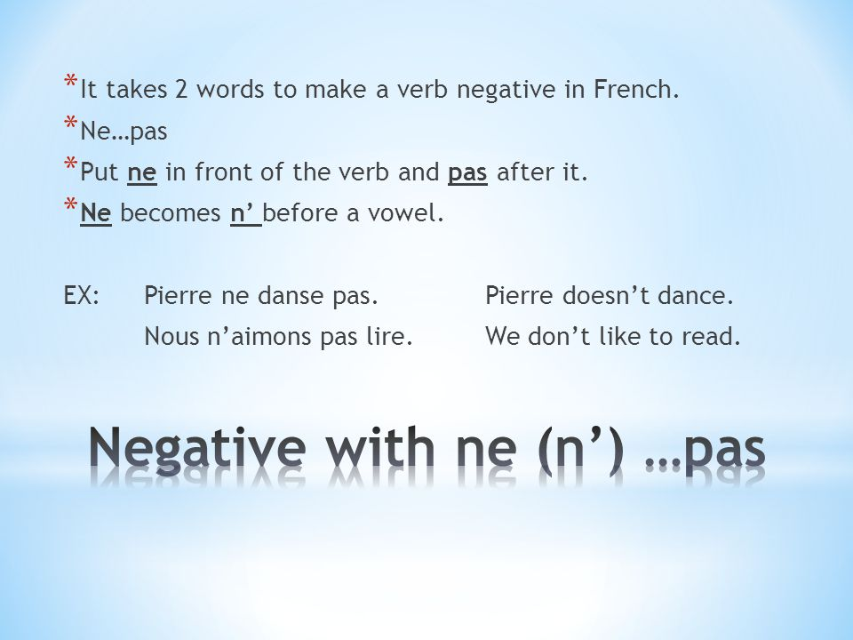 Negative with ne (n') …pas