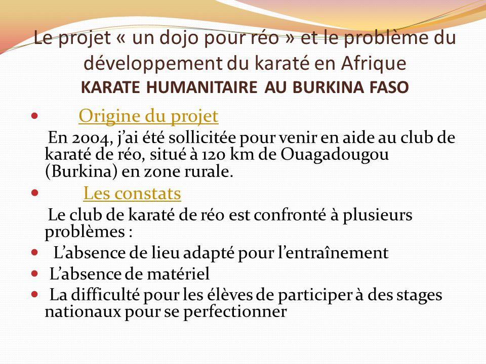 Le projet « un dojo pour réo » et le problème du développement du karaté en Afrique KARATE HUMANITAIRE AU BURKINA FASO