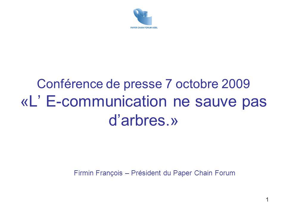 Conférence de presse 7 octobre 2009 «L' E-communication ne sauve pas d'arbres.»