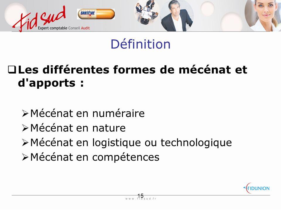 Définition Les différentes formes de mécénat et d apports :