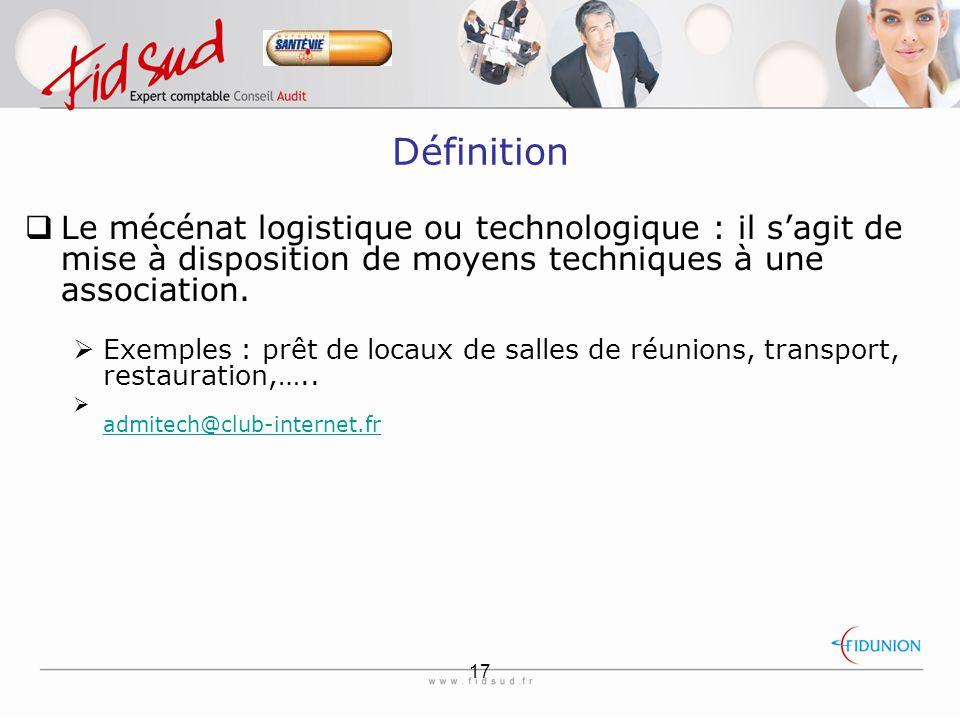 Définition Le mécénat logistique ou technologique : il s'agit de mise à disposition de moyens techniques à une association.