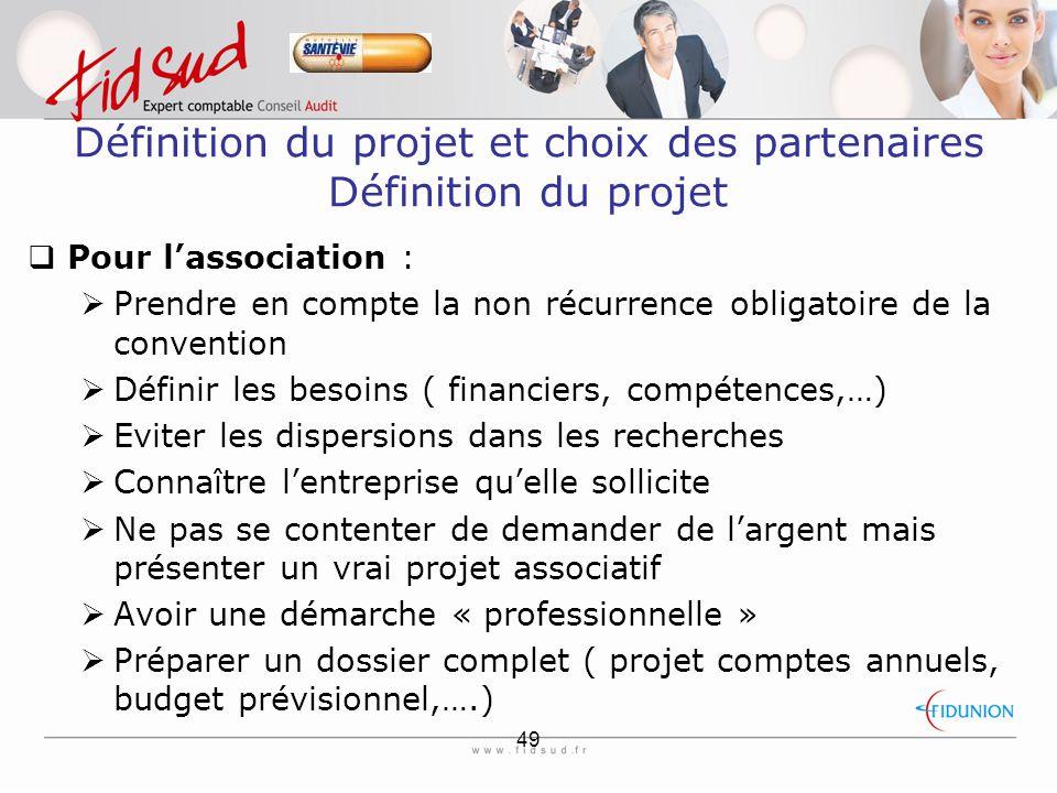 Définition du projet et choix des partenaires Définition du projet
