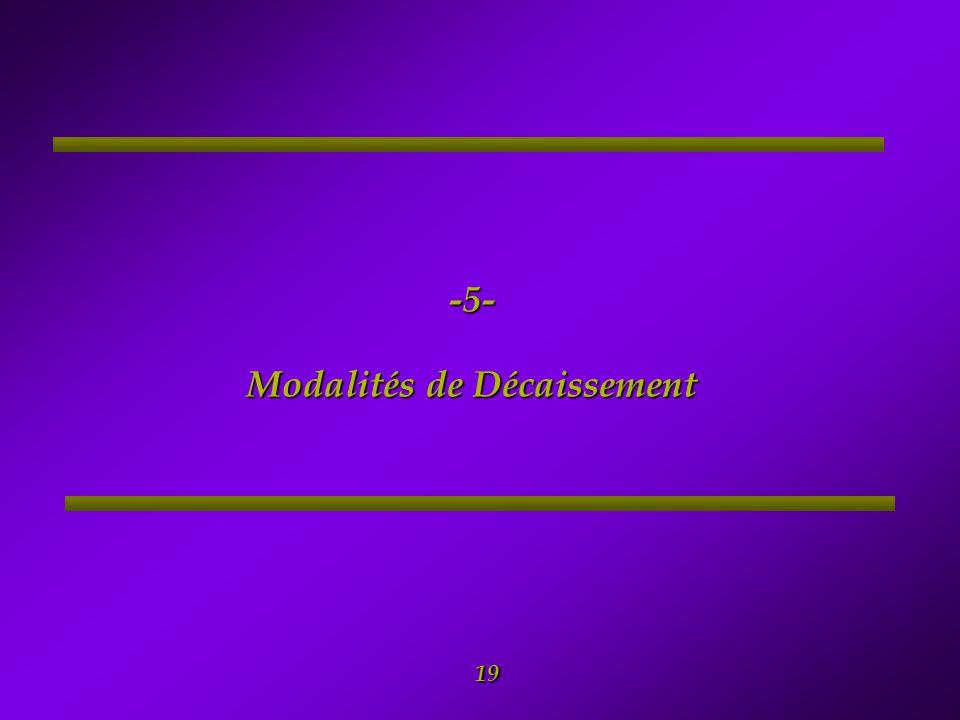 -5- Modalités de Décaissement